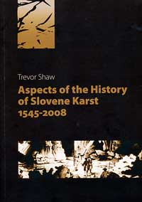 Aspects of the History of Slovene Karst 1545-2008